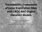 TraversabilityAssessmentofLunarExplorationSiteswithLROCNACDigitalElevationModels